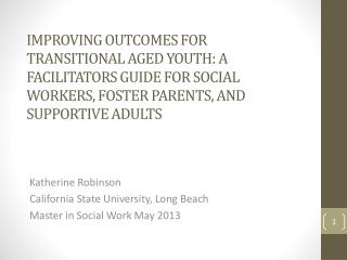Katherine Robinson California State University, Long Beach Master in Social Work May 2013