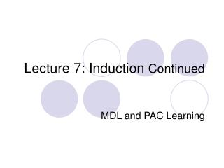 Lecture 7: Induction  Continued
