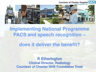 Implementing National Programme PACS and speech recognition – does it deliver the benefit?