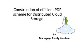 Construction of efficient PDP scheme for Distributed Cloud Storage.