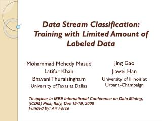 Data Stream Classification: Training with Limited Amount of Labeled Data