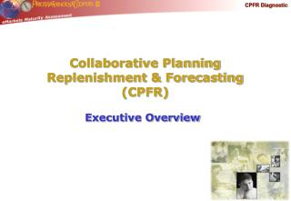Collaborative Planning Replenishment & Forecasting (CPFR)