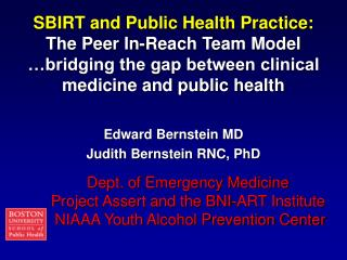 SBIRT and Public Health Practice:  The Peer In-Reach Team Model  bridging the gap between clinical medicine and public h
