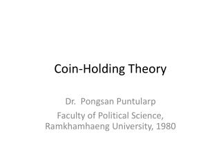 Coin-Holding Theory