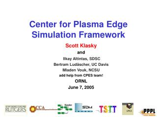 Center for Plasma Edge Simulation Framework