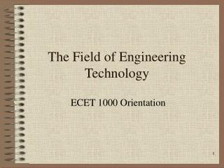 The Field of Engineering Technology