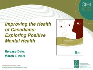 Improving the Health of Canadians:  Exploring Positive Mental Health