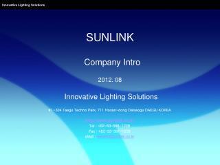 SUNLINK Company Intro 2012. 08 Innovative Lighting Solutions