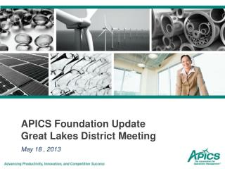 APICS Foundation Update Great Lakes District Meeting