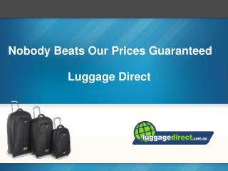Nobody Beats Our Prices Guaranteed Luggage Direct