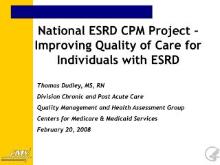 National ESRD CPM Project – Improving Quality of Care for Individuals with ESRD