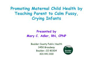 Promoting Maternal Child Health by Teaching Parent to Calm Fussy, Crying Infants