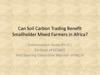 Can Soil Carbon Trading Benefit Smallholder Mixed Farmers in Africa?