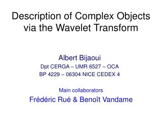 Description of Complex Objects via the Wavelet Transform