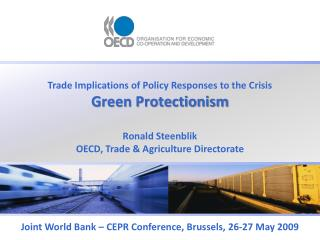 Trade Implications of Policy Responses to the Crisis Green Protectionism
