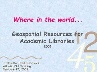 Where in the world... Geospatial Resources for Academic Libraries , 2003