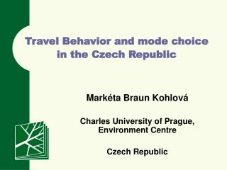 Travel Behavior and mode choice in the Czech Republic