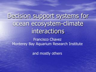 Decision support systems for ocean ecosystem-climate interactions