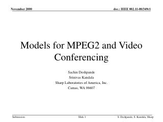 Models for MPEG2 and Video Conferencing