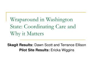 Wraparound in Washington State: Coordinating Care and Why it Matters
