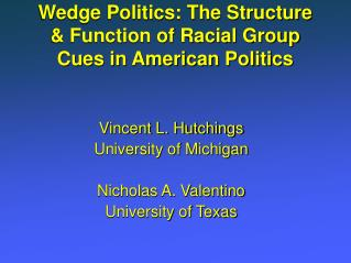 Wedge Politics: The Structure & Function of Racial Group Cues in American Politics