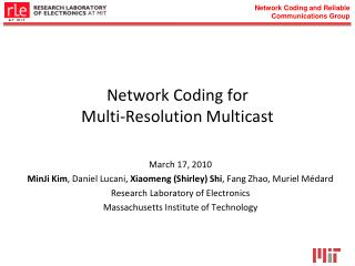 Network Coding for  Multi-Resolution Multicast