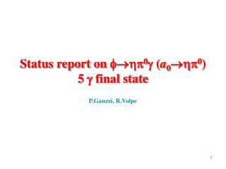 Status report on   0  ( a 0  0 ) 5  final state
