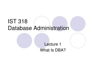 IST 318  Database Administration