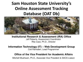 Sam Houston State University's  Online Assessment Tracking Database (OAT Db)