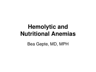 Hemolytic and  Nutritional Anemias