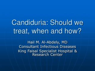 Candiduria: Should we treat, when and how?