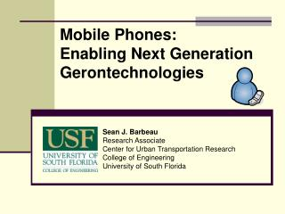 Mobile Phones:  Enabling Next Generation Gerontechnologies