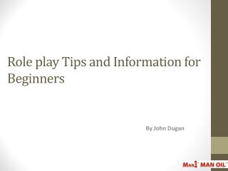 Role play Tips and Information for Beginners