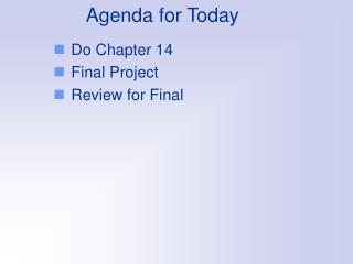 Agenda for Today
