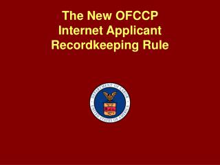 The New OFCCP  Internet Applicant Recordkeeping Rule