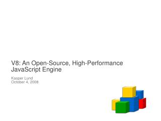 V8:  An Open-Source, High-Performance JavaScript Engine