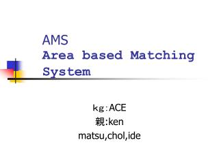 AMS Area based Matching System