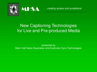 New Captioning Technologies for Live and Pre-produced Media