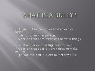 What Is A Bully?
