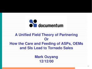 A Unified Field Theory of Partnering Or How the Care and Feeding of ASPs, OEMs