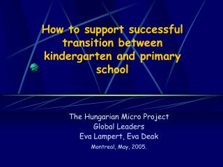 How to support successful transition between kindergar t en and primary school