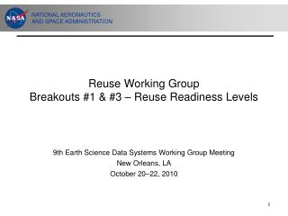 Reuse Working Group Breakouts #1 & #3 – Reuse Readiness Levels