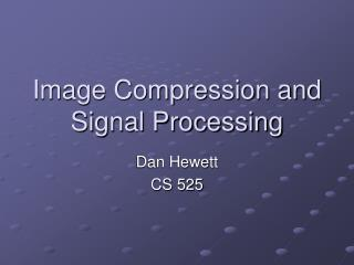 Image Compression and Signal Processing