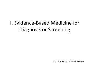 I. Evidence-Based Medicine for Diagnosis or Screening