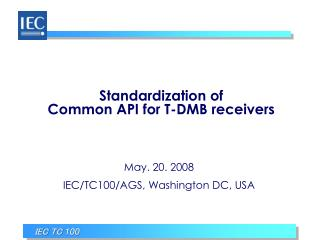 Standardization of Common API for T-DMB receivers