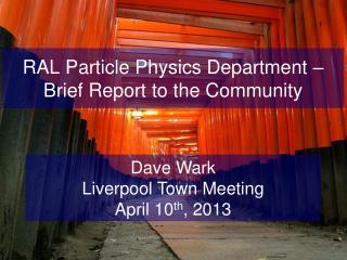 RAL Particle Physics Department – Brief Report to the Community