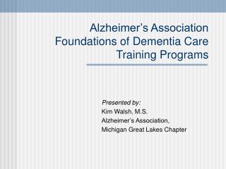 Alzheimer's Association  Foundations of Dementia Care   Training Programs