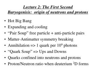 Lecture 2: The First Second Baryogenisis:  origin of neutrons and protons
