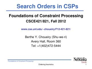 Foundations of Constraint Processing CSCE421/821, Fall 2012 cse.unl/~choueiry/F12-421-821/