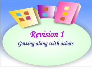 Revision 1       Getting along with others